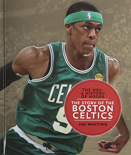 The Story of the Boston Celtics (Hardback): Jim Whiting