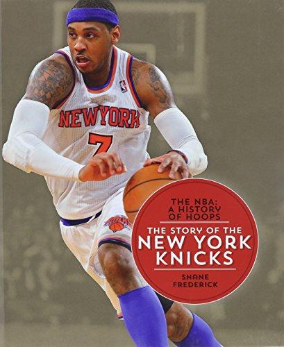 The Story of the New York Knicks (Hardback): Shane Frederick