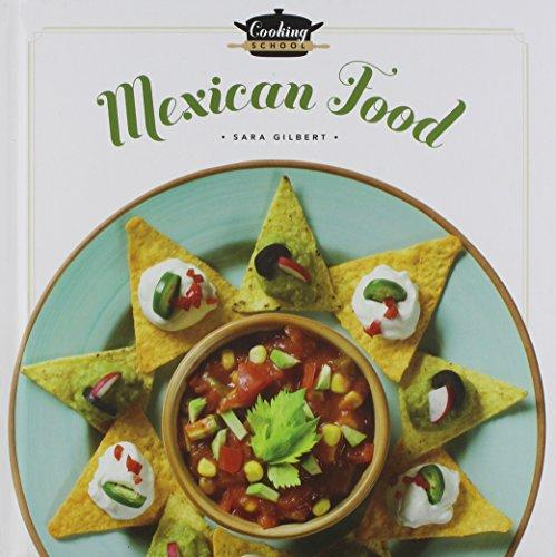 Cooking School Mexican Food (Hardcover): Sara Gilbert