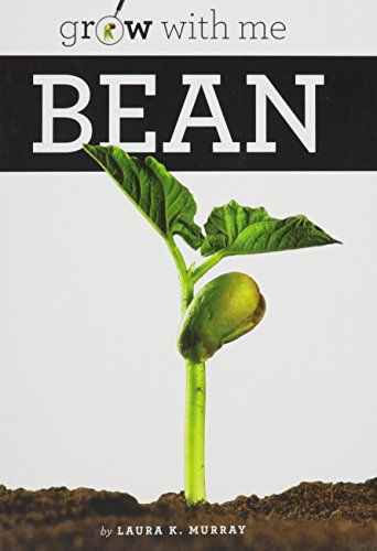 Bean (Grow With Me): Laura K. Murray