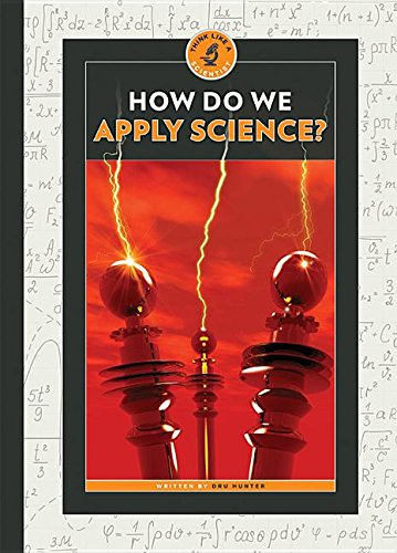 9781608185924: How Do We Apply Science? (Think Like a Scientist)