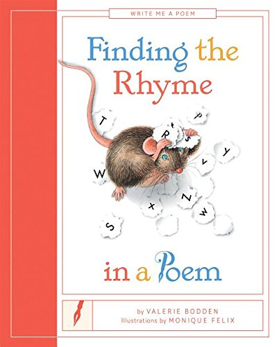 9781608186204: Finding the Rhyme in a Poem (Write Me a Poem)