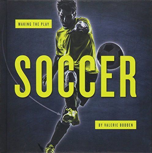 9781608186570: Soccer (Making the Play)