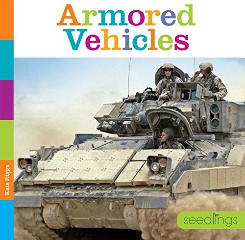 Armored Vehicles (Hardcover): Kate Riggs