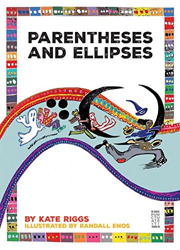 Parentheses and Ellipses (Hardcover): Kate Riggs