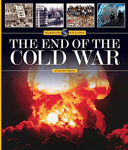 The End of the Cold War (Hardcover): Kate Riggs