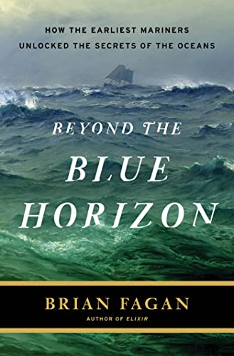 Beyond the Blue Horizon: How the Earliest Mariners Unlocked the Secrets of the Oceans (Hardcover): ...