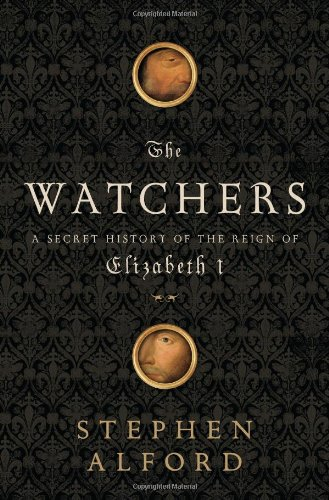 9781608190096: The Watchers: A Secret History of the Reign of Elizabeth I