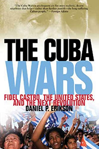 9781608190126: The Cuba Wars: Fidel Castro, the United States, and the Next Revolution