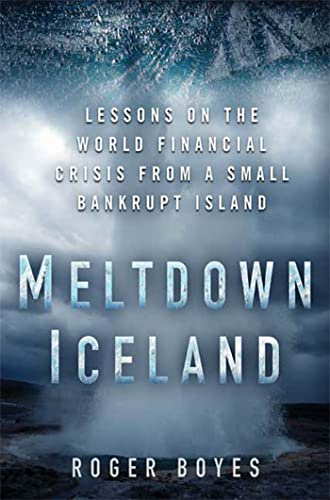9781608190188: Meltdown Iceland: Lessons on the World Financial Crisis from a Small Bankrupt Island