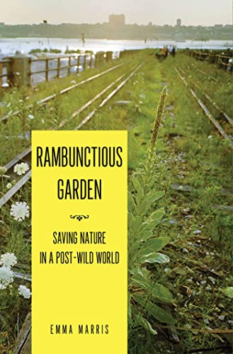 9781608190324: The Rambunctious Garden: Saving Nature in a Post-Wild World