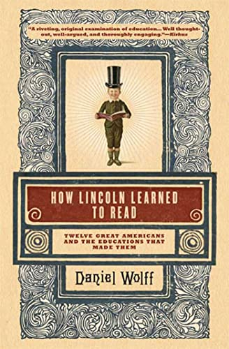 How Lincoln Learned to Read; Twelve Great Americans and the Education That Made Them