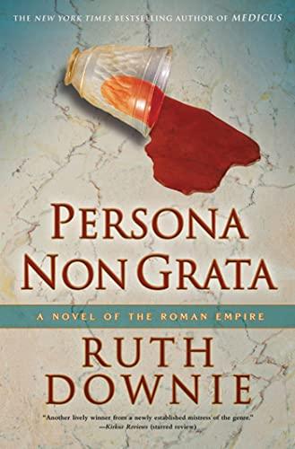 9781608190478: Persona Non Grata: A Novel of the Roman Empire (The Medicus Series)