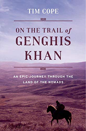 9781608190720: On the Trail of Genghis Khan: An Epic Journey Through the Land of the Nomads