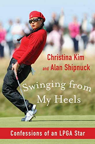 9781608190881: Swinging from My Heels: Confessions of an LPGA Star