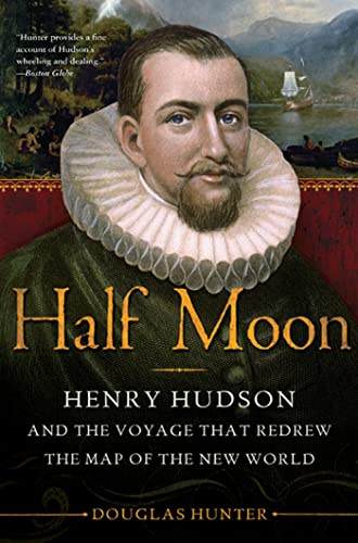 9781608190980: Half Moon: Henry Hudson and the Voyage that Redrew the Map of the New World