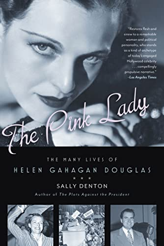 9781608191000: The Pink Lady: The Many Lives of Helen Gahagan Douglas