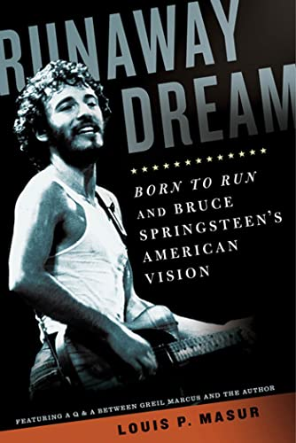 9781608191017: Runaway Dream: Born to Run and Bruce Springsteen's American Vision