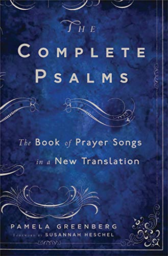The Complete Psalms: The Book of Prayer Songs in a New Translation: Greenberg, Pamela