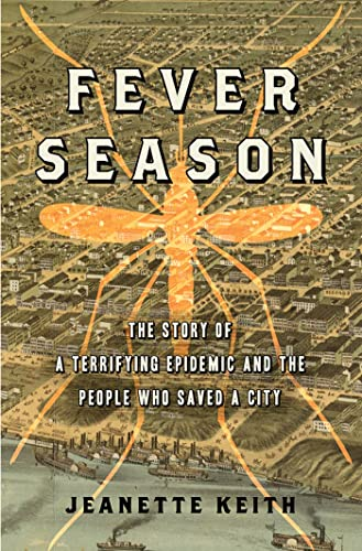 9781608192229: Fever Season: The Story of a Terrifying Epidemic and the People Who Saved a City