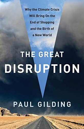 9781608192236: The Great Disruption: Why the Climate Crisis Will Bring On the End of Shopping and the Birth of a New World