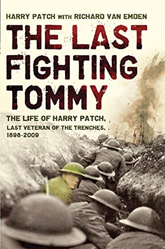 9781608192250: The Last Fighting Tommy: The Life of Harry Patch, Last Veteran of the Trenches, 1898-2009