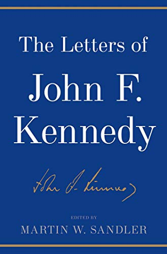 The Letters of John F. Kennedy (Hardcover): John F. Kennedy