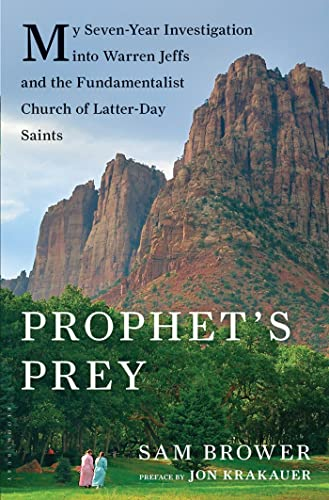 9781608192755: Prophet's Prey: My Seven-Year Investigation into Warren Jeffs and the Fundamentalist Church of Latter Day Saints