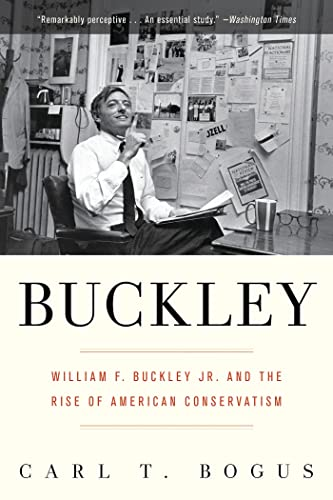 9781608193356: Buckley: William F. Buckley Jr. and the Rise of American Conservatism