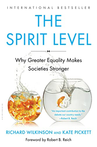 The Spirit Level: Why Greater Equality Makes Societies Stronger (Paperback): Richard Wilkinson, ...