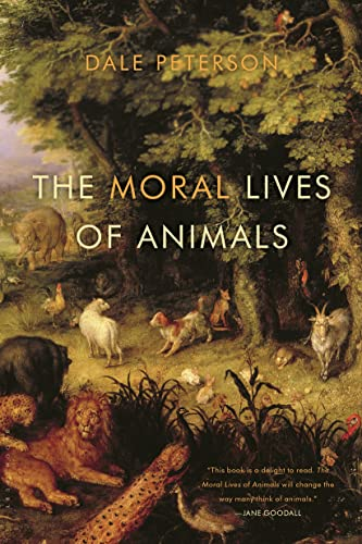The Moral Lives of Animals (1608193462) by Peterson, Dale