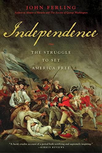 9781608193974: Independence: The Struggle to Set America Free