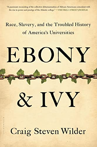 9781608194025: Ebony and Ivy: Race, Slavery, and the Troubled History of America's Universities