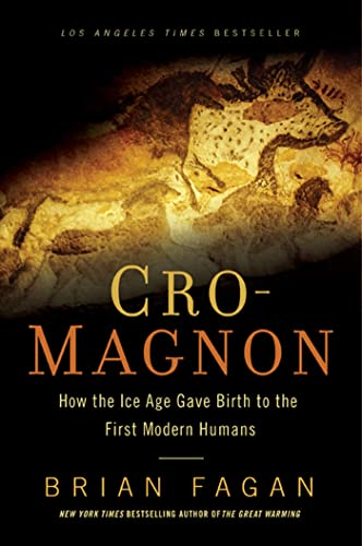 9781608194056: Cro-Magnon: How the Ice Age Gave Birth to the First Modern Humans
