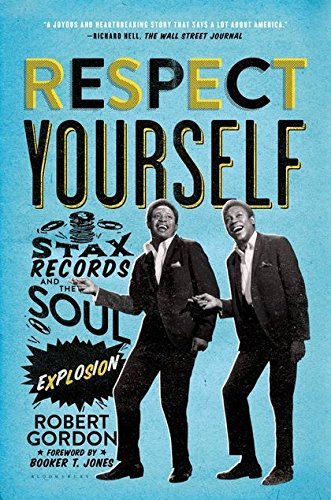 9781608194162: Respect Yourself: Stax Records and the Soul Explosion