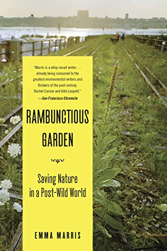 9781608194544: The Rambunctious Garden: Saving Nature in a Post-Wild World