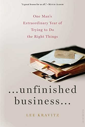 Unfinished Business: One Man's Extraordinary Year of Trying to Do the Right Things (9781608194636) by Lee Kravitz