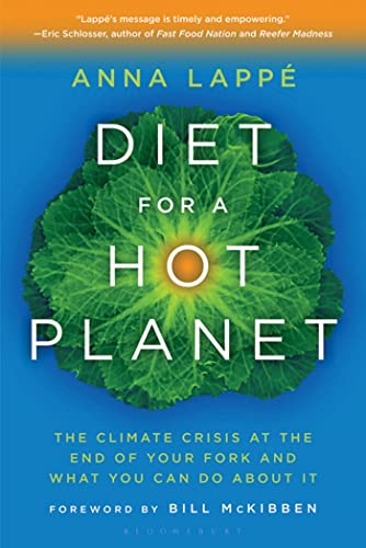 Diet for a Hot Planet: The Climate Crisis at the End of Your Fork and What You Can Do About It: ...