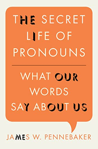 9781608194803: The Secret Life of Pronouns: What Our Words Say About Us