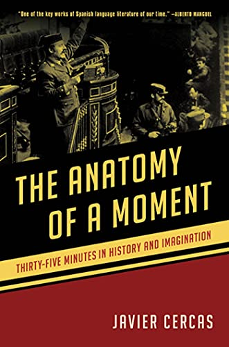 9781608194919: The Anatomy of a Moment: Thirty-Five Minutes in History and Imagination