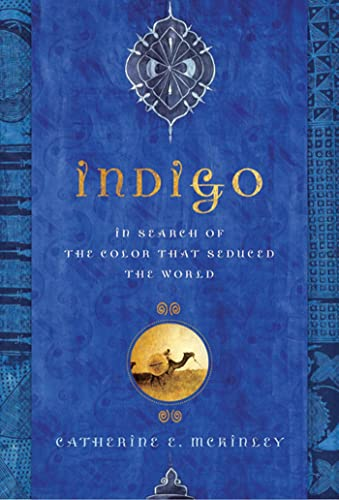 9781608195053: Indigo: In Search of the Color That Seduced the World