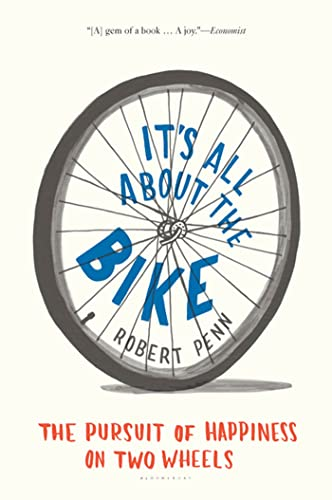 9781608195381: It's All about the Bike: The Pursuit of Happiness on Two Wheels