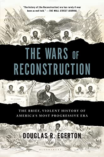 The Wars of Reconstruction: Douglas R. Egerton