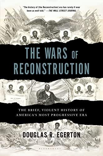 9781608195732: The Wars of Reconstruction: The Brief, Violent History of America's Most Progressive Era