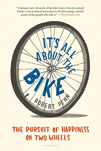 9781608195756: It's All about the Bike: The Pursuit of Happiness on Two Wheels
