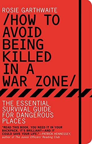 9781608195855: How to Avoid Being Killed in a War Zone: The Essential Survival Guide for Dangerous Places [Idioma Inglés]