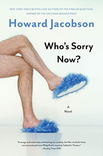 Who's Sorry Now?: A Novel: Howard Jacobson