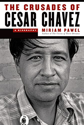 The Crusades of Cesar Chavez: A Biography: Pawel, Miriam