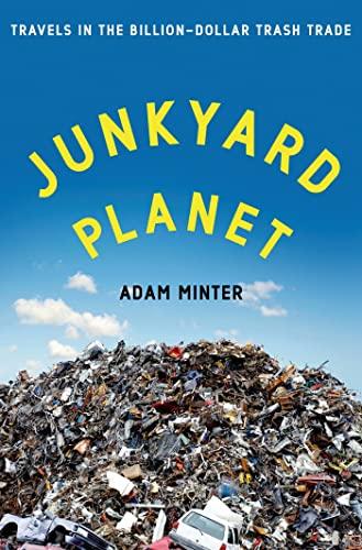 9781608197910: Junkyard Planet: Travels in the Billion-Dollar Trash Trade