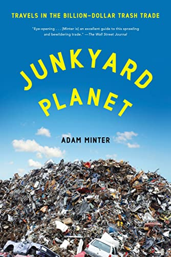 9781608197934: Junkyard Planet: Travels in the Billion-Dollar Trash Trade